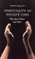 Spirituality in Patient Care Why, How, When, and What