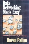 Data Networking Made Easy The Small Business Guide to Getting Wired for Success