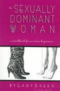 Sexually Dominant Woman A Workbook for Nervous Beginners
