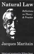 Natural Law Reflections on Theory and Practice