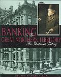 Banking in the Great Northern Territory An Illustrated History
