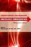 Understanding and Managing Oncologic Emergencies A Resource for Nurses
