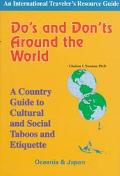Do's and Don'ts Around the Worldoceania and Japan A Country Guide to Cultural and Social Tab...