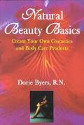 Natural Beauty Basics Create Your Own Cosmetics and Body Care Product