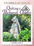 Thimbleberries Quilting a Patchwork Garden