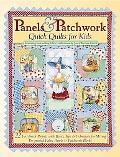 PANELS & PATCHWORK QUICK QUILTS FOR KIDS