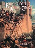 Knight of the White Cross A Tale of the Siege of Rhodes