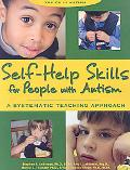 Self-help Skills for People With Autism A Systematic Teaching Approach