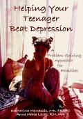 Helping Your Teenager Beat Depression A Problem-Solving Approach for Families