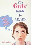 Girls' Guide To AD/HD Don't Lose This Book!