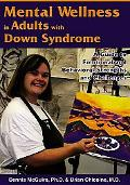 Mental Wellness in Adults With Down Syndrome A Guide to Emotional And Behavioral Strengths A...
