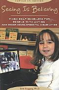 Seeing Is Believing: Video Self-Modeling for People with Autism and Other Developmental Disa...