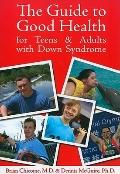 Guide to Good Health for Teens and Adults with Down Syndrome