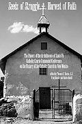 Seeds of Struggle, Harvest of Faith The History of the Catholic Church in New Mexico