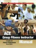 Ace Group Fitness Instructor Manual: A Guide for Fitness Professionals: Book and DVD