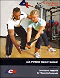 ACE Personal Trainer Manual : The Ultimate Resource for Fitness Professionals (Fourth Edition)