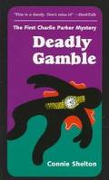 Deadly Gamble The First Charlie Parker Mystery