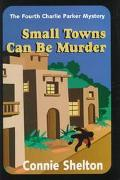Small Towns Can Be Murder (Charlie Parker Mystery #4)