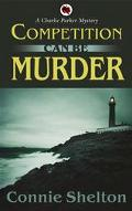 Competition Can Be Murder A Charlie Parker Mystery