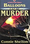 Balloons Can Be Murder A Charlie Parker Mystery