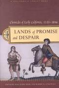Lands of Promise and Despair Chronicles of Early California, 1535-1846