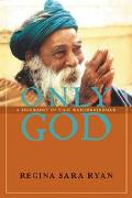 Only God A Biography Of Yogi Ramsuratkumar