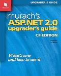 Murach's ASP.NET 2.0 Upgrader's Guide C# Edition