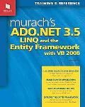 Murach's ADO. NET 3. 5, LINQ, and the Entity Framework with VB 2008