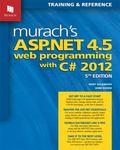Murach's ASP.NET 4.5 Web Programming with C# 2012 (Murach: Training & Reference)