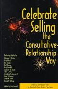 Celebrate Selling The Consultative-Relationship Way