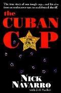 The Cuban Cop - Nick Navarro - Hardcover