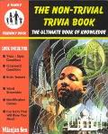 Non-Trivial Trivia Book The Ultimate Book of Knowledge