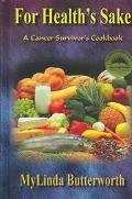 For Health's Sake A Cancer Survivor's Cookbook