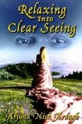 Relazing into Clear Seeing Interactive Tools in the Service of Self-Awakening