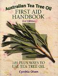Australian Tea Tree Oil First Aid Handbook 101 Plus Ways to Use Tea Tree Oil
