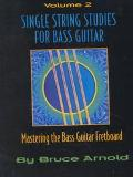 Single String Studies for Bass Guitar Mastering the Bass Guitar Fretboard