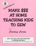 Make $$$ At Home Teaching Kids To Sew (Learn how to)