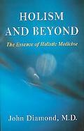 Holism and Beyond The Essence of Holistic Medicine