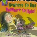 Nowhere to Run, Nowhere to Hide!