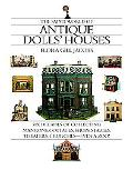 Small World Of Antique Dolls' Houses Six Decades of Collecting Mansions, Cottages, Shops, St...