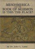 MesoAmerica And The Book of Mormon