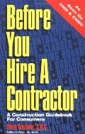 Before You Hire a Contractor A Construction Guidebook for Consumers