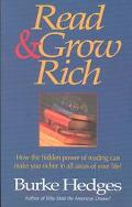 Read & Grow Rich How the Hidden Power of Reading Can Make You Richer in All Areas of Your Life