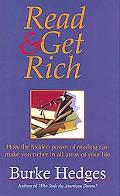 Read and Get Rich How the Hidden Power of Reading Can Make You Richer in All Areas of Your Life