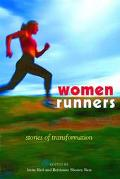 Women Runners Stories of Transformation