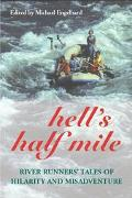 Hell's Half Mile River Runners' Tales Of Hilarity And Misadventure