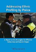 Addressing Ethnic Profiling by Police: A Report on the Strategies for Effective Police Stop ...