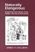 Naturally Dangerous Surprising Facts About Food, Health, and the Environment