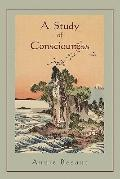 A Study in Consciousness: a Contribution to the Science of Psychology