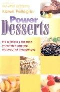 Power Desserts The Ultimate Collection of Nutrition-Packed, Reduced-Fat Indulgences